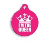 I am The Queen Desenli Yuvarlak Kedi ve Köpek Künyesi